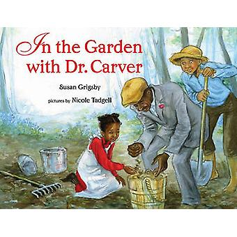 In the Garden with Dr. Carver by Susan Grigsby - Nicole Tadgell - 978