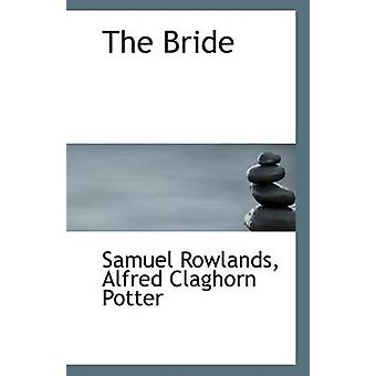 The Bride by Alfred Claghorn Potter Samuel Rowlands - 9781110942985 B