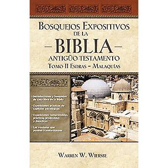 Bosquejos Expositivos de la Biblia - Tomo II - Esdras - Malaquias by W
