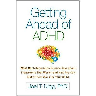 Getting Ahead of ADHD - What Next-Generation Science Says about Treatm