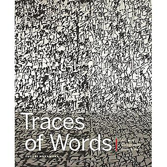 Traces of Words - Art and Calligraphy from Asia by  -Fuyubi Nakamura -