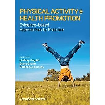 Physical Activity and Health Promotion - Evidence-based Approaches to