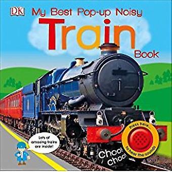 My Best Pop-Up Noisy Train Book by DK - 9781465461735 Book