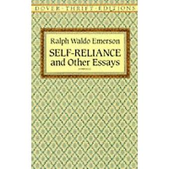self-reliance and other essays Buy the paperback book self-reliance and other essays by ralph waldo emerson at indigoca, canada's largest bookstore + get free.