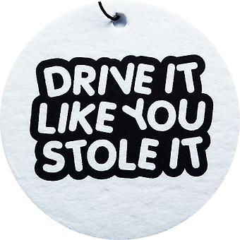 Drive It Like You Stole It Car Air Freshener
