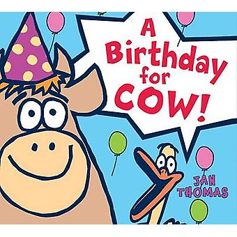A Birthday for Cow! by Jan Thomas - 9780544174245 Book