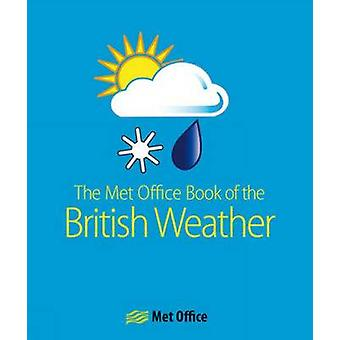 The MET Office Book of the British Weather by The Met Office - 978071