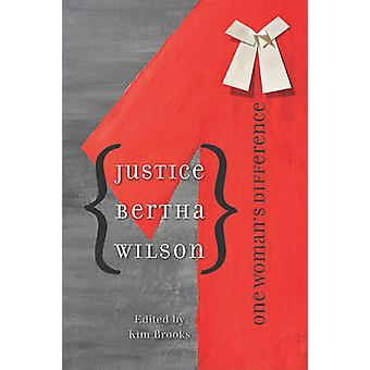 Justice Bertha Wilson - One Woman's Difference by Kim Brooks - 9780774
