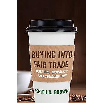 Achat dans le commerce équitable - Culture - morale - et de la consommation par Keith