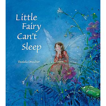 Little Fairy Can't Sleep by Daniela Drescher - 9780863158254 Book