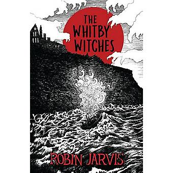 The Whitby Witches by Robin Jarvis - 9781405285407 Book