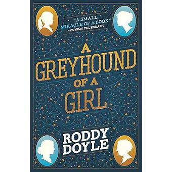 A Greyhound of a Girl by Roddy Doyle - 9781407180977 Book