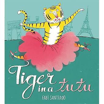 Tiger i en Tutu av Fabi Santiago - 9781408336892 bok