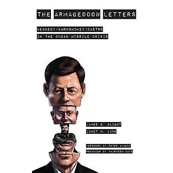 The Armageddon Letters - Kennedy - Khrushchev - Castro in the Cuban Mi