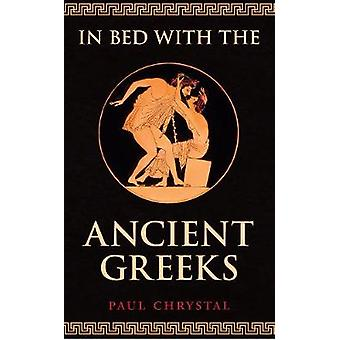 In Bed with the Ancient Greeks by Paul Chrystal - 9781445654126 Book