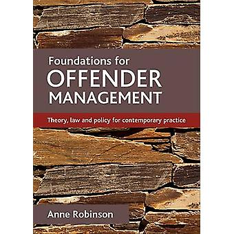 Foundations for Offender Management - Theory - Law and Policy for Cont