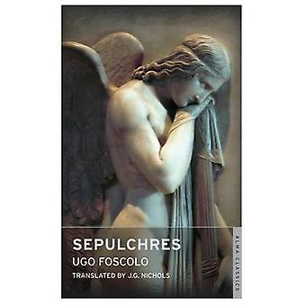 Sepulchres and Other Poems by Ugo Foscolo - J. G. Nichols - 978184749