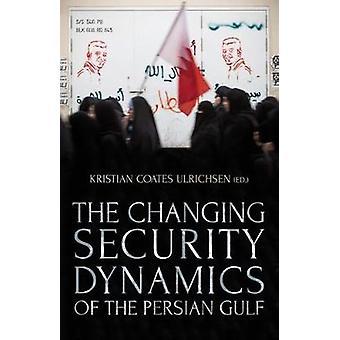 Den förändrade säkerhet dynamiken av Persiska viken av Kristian Coates