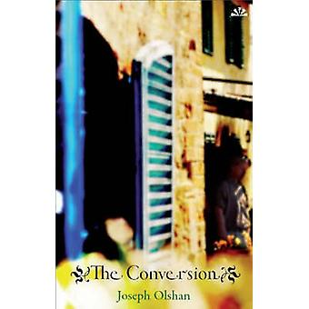 The Conversion by Joseph Olshan - 9781905147984 Book