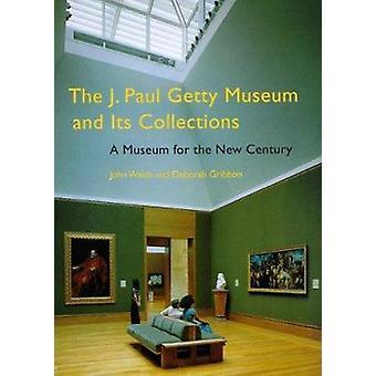 J.Paul Getty Museum en de collecties - een Museum voor de nieuwe eeuw