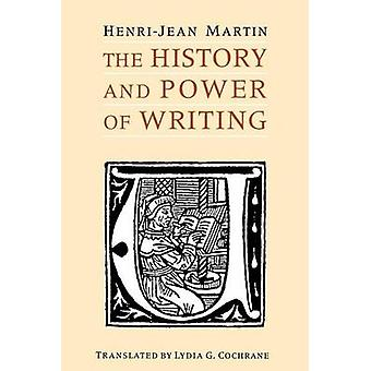 The History and Power of Writing (New edition) by Henri-Jean Martin -