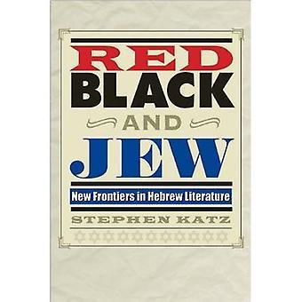 Rot - schwarz- und Jude - neue Grenzen in der hebräischen Literatur von Stephen
