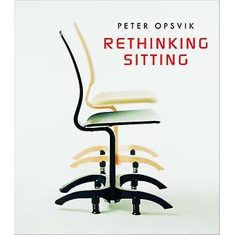 Rethinking Sitting by Peter Opsvik - 9780393732887 Book