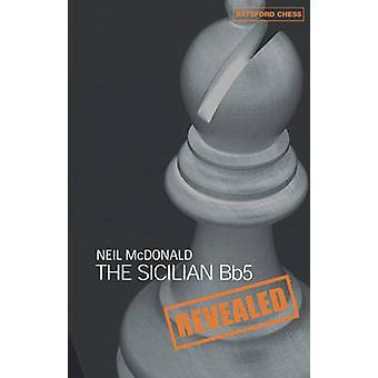 The Sicilian BB5 Revealed by Neil McDonald - 9780713489804 Book