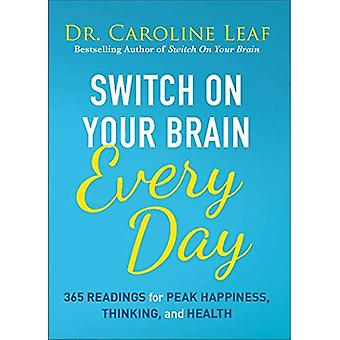 Switch on Your Brain Every� Day: 365 Readings for Peak Happiness, Thinking, and Health