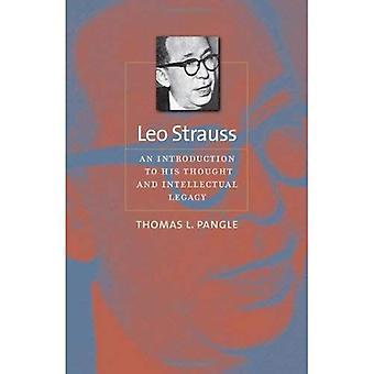 Leo Strauss: Une Introduction à sa pensée et son héritage intellectuel (Johns Hopkins série dans la pensée constitutionnelle)