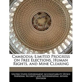 Cambodia: Limited Progress on Free Elections, Human Rights, and Mine Clearing