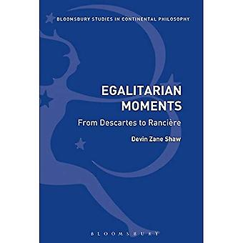 Egalitarian Moments: From Descartes to Ranci�re (Bloomsbury Studies in Continental Philosophy)