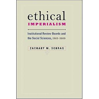 Ethical Imperialism:�Institutional Review Boards�and the Social Sciences,�1965-2009