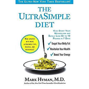 Den Ultrasimple dieten: Kickstarta din ämnesomsättning och säkert förlora upp till 10 Pounds 7 dagar