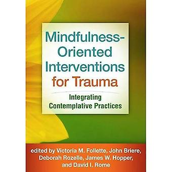 Mindfulness-Oriented�Interventions for Trauma:�Integrating Contemplative�Practices