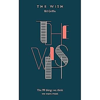 The Wish: The 99 Things We Think We Want Most