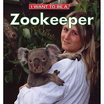 I Want to Be a Zookeeper (I Want to Be (Firefly Hardcover))