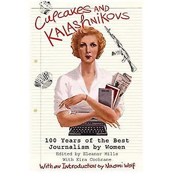 Cupcakes and Kalashnikovs: 100 Years of the Best Journalism by Women [Abridged] [Audiobook] [Box set] [Illustrated] [Large Print]
