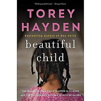 Beautiful Child: The True Story of a Child Trapped in Silence and the Teacher� Who Refused to Give Up on Her