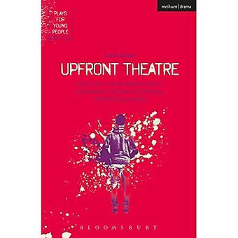 Upfront Theatre: Why Is John Lennon Wearing A Skirt?; Arsehammers; The Year of the Monkey; Hard Working Families (Plays for� Young People)