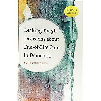 Decisiones difíciles sobre el cuidado de fin-de-vida en la demencia (un libro de día de 36 horas)
