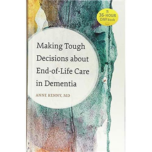 Making Tough Decisions about End-of-Life voituree in DeHommestia (A 36-Hour Day Book)