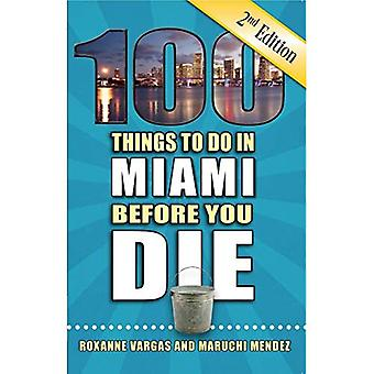 100 Things to Do in Miami� Before You Die, 2nd Edition