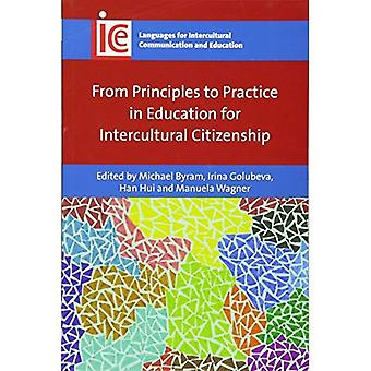 From Principles to Practice in Education for Intercultural Citizenship (Languages for Intercultural Communication...