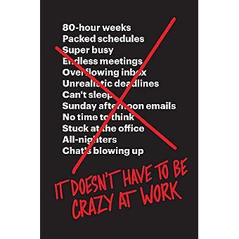 To nie musi być Crazy w pracy przez to nie musi być Crazy o