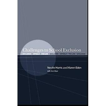 Challenges to School Exclusion Exclusion Appeals and the Law by Harris & Neville S.