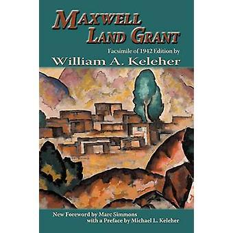 Maxwell Land Grant by Keleher & William Aloysius