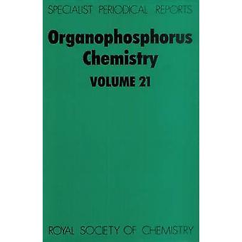 Organophosphorus Chemistry Volume 21 by Walker & B J
