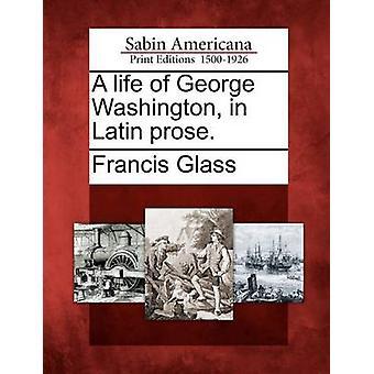 Et liv med George Washington i Latin prosa. af glas & Francis