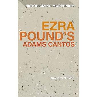 Ezra Pounds Adams Cantos by Ten Eyck & David
